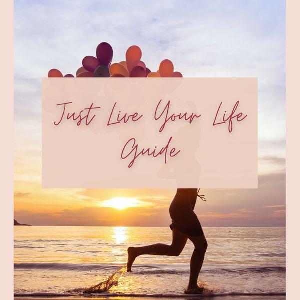 Imagem principal do produto Just Live Your Life Guide