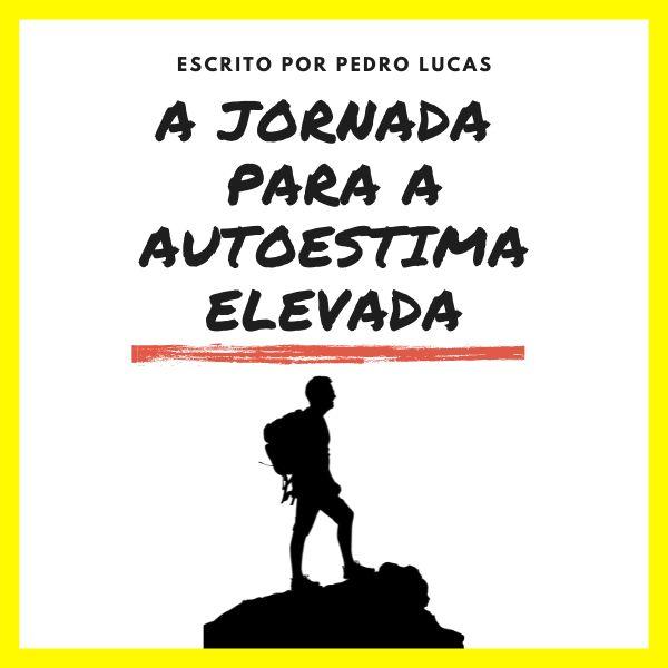 Imagem principal do produto A JORNADA PARA A AUTOESTIMA ELEVADA