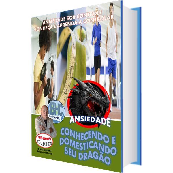 Imagem principal do produto ANSIEDADE - CONHECENDO e DOMESTICANDO O SEU DRAGÃO