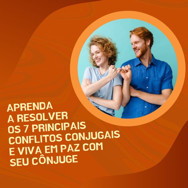 Imagem principal do produto Aprenda a resolver os 7 principais conflitos conjugais e viva em paz com seu cônjuge