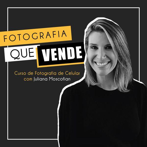Imagem principal do produto Fotografia que vende - Por Juliana Moscofian