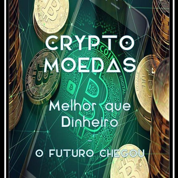 Imagem principal do produto Crypto Moedas - O Futuro Chegou