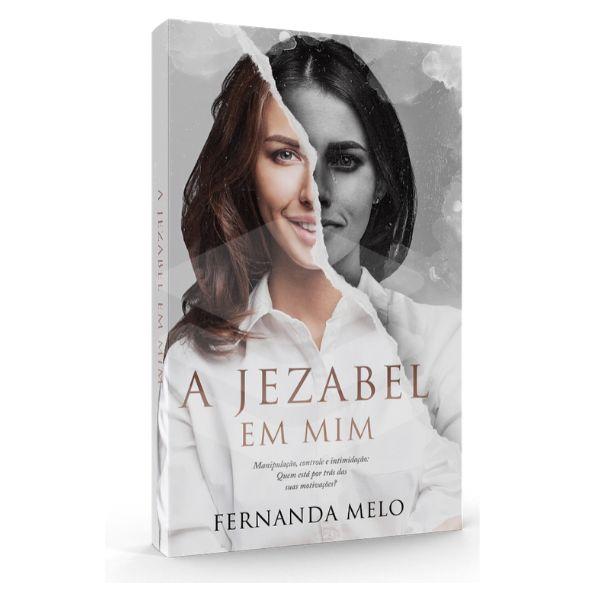 Imagem principal do produto A Jezabel em mim [E-Book]  Manipulação, controle e intimidação:  Quem está por trás das suas motivações?