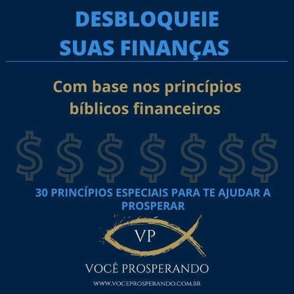 Imagem principal do produto DESBLOQUEIE SUAS FINANÇAS COM BASE NOS PRINCÍPIOS BÍBLICOS FINANCEIROS - 30 PRINCÍPIOS ESPECIAIS PARA TE AJUDAR A PROSPERAR