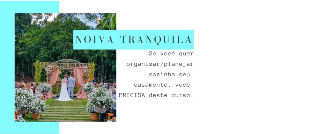 NOIVA TRANQUILA - Assessoria Pronta