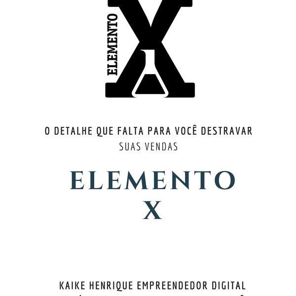 Imagem principal do produto Elemento X - O que faltava para Suas vendas!