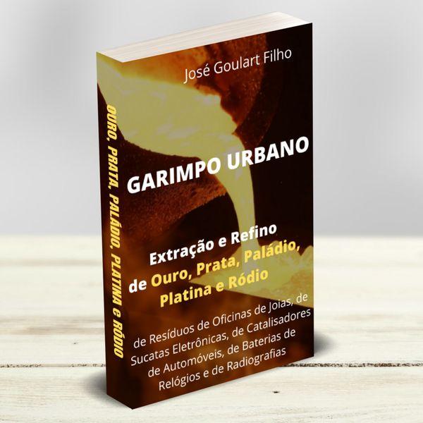 Imagem principal do produto Garimpo Urbano - Extração e Refino de Ouro, Prata, Paládio, Platina e Ródio