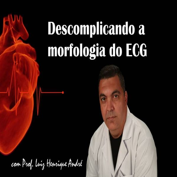 Imagem principal do produto Descomplicando a Morfologia do Eletrocardiograma