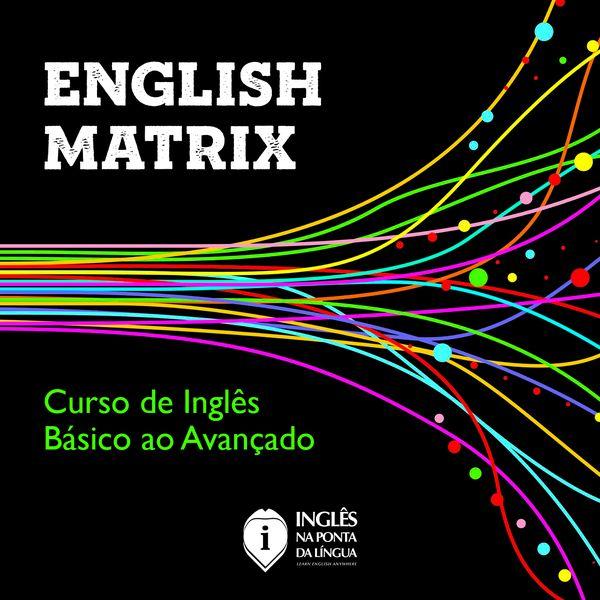 Imagem principal do produto English Matrix [Inglês do Básico ao Avançado]