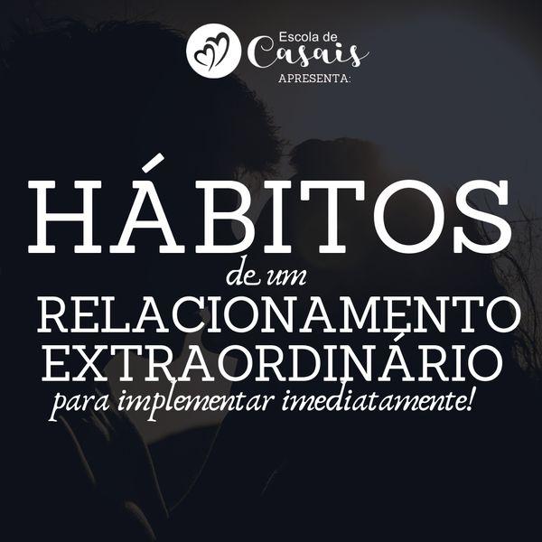 Imagem principal do produto E-BOOK: HÁBITOS DE UM RELACIONAMENTO EXTRAORDINÁRIO
