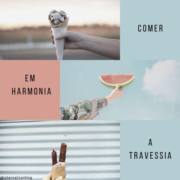 Imagem principal do produto Comer em harmonia: a travessia