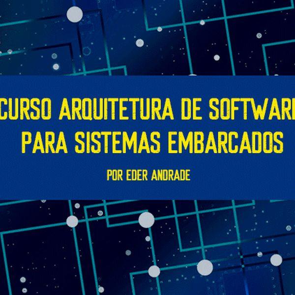 Imagem principal do produto Arquitetura de Software para Sistemas Embarcados