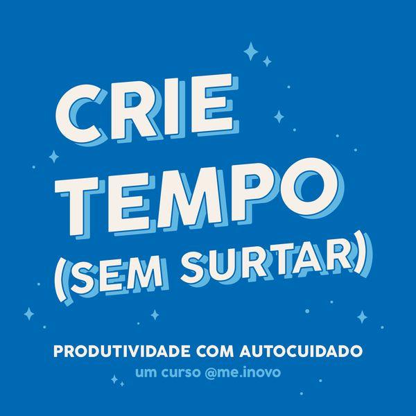 Imagem principal do produto Crie Tempo (sem surtar)