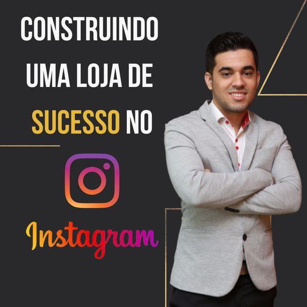 Imagem principal do produto Construindo uma Loja de Sucesso no Instagram