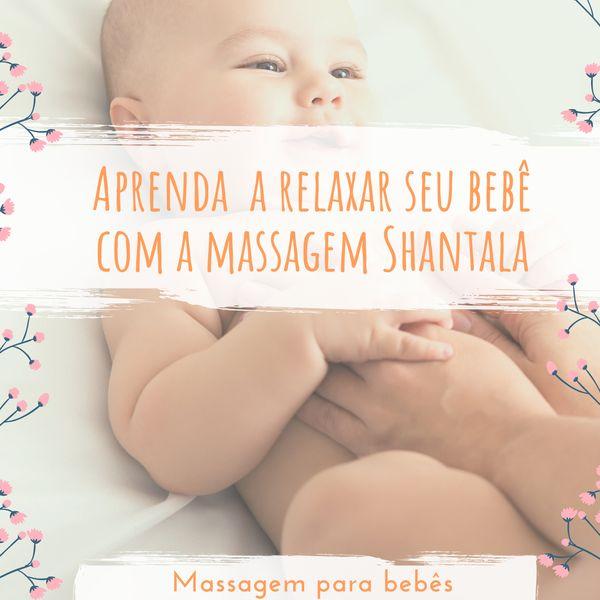 Imagem principal do produto Aprenda a relaxar seu bebê com a massagem Shantala