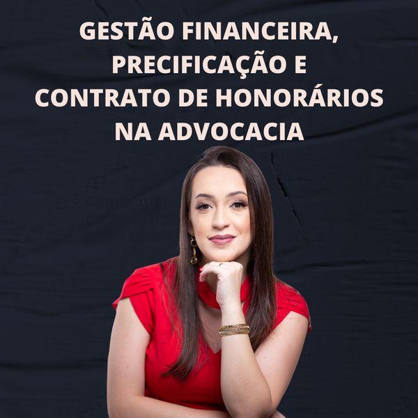Imagem principal do produto Gestão Financeira, Precificação e Contrato de Honorários na Advocacia