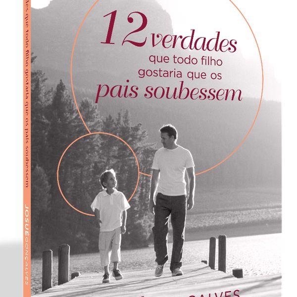Imagem principal do produto E-Book - 12 verdades que todo filho gostaria que os pais soubessem+ Audio Book Grátis