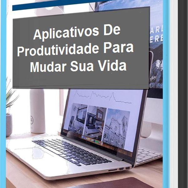 Imagem principal do produto Aplicativos De Produtividade Para Mudar  Sua Vida