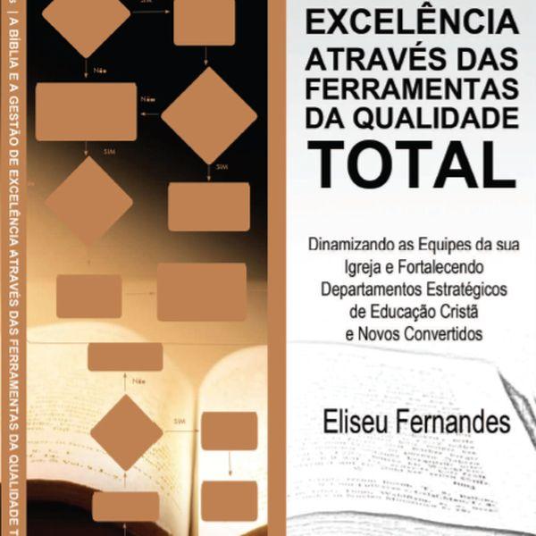 Imagem principal do produto A Bíblia e a Gestão de Excelência através das Ferramentas da Qualidade Total