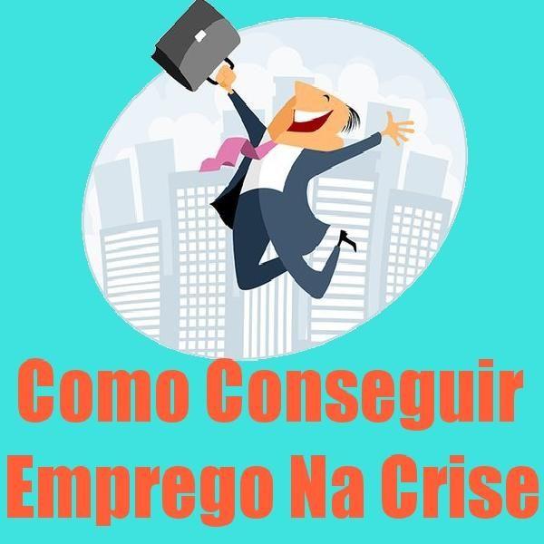 Imagem principal do produto Como Conseguir Emprego na Crise
