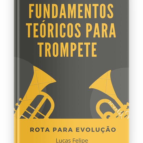 Imagem principal do produto Fundamentos Teóricos para Trompete