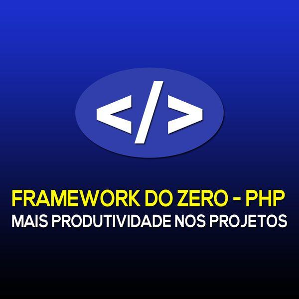 Imagem principal do produto Framework do Zero PHP