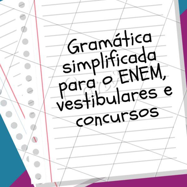 Imagem principal do produto Gramática simplificada para o ENEM, vestibulares e concursos