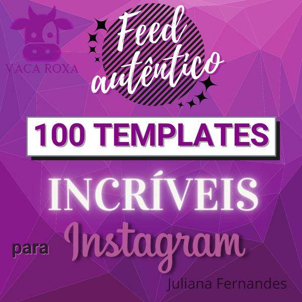 Imagem principal do produto Pack 100 Templates Editáveis para post Instagram - Feed Autêntico (Vaca Roxa)