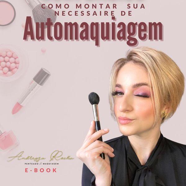 Imagem principal do produto Guia Básico - Como Montar sua Necessaire de Automaquiagem por Andressa Rocha
