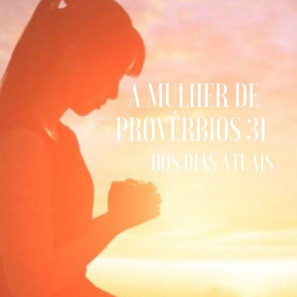 Imagem principal do produto A mulher de provérbios 31 na atualidade