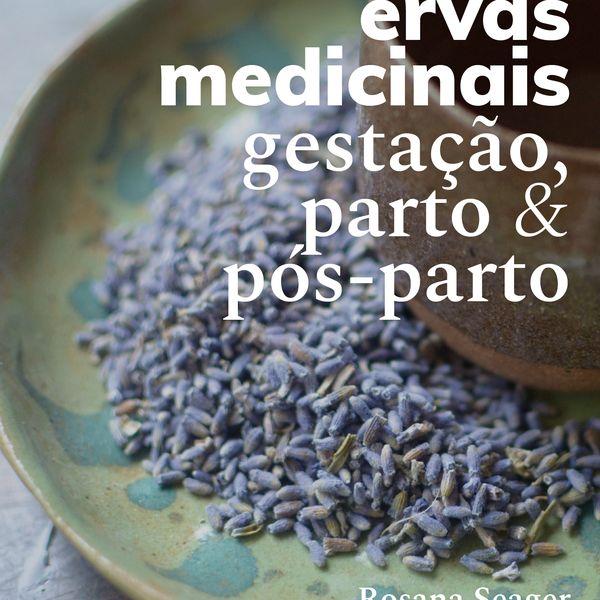 Imagem principal do produto Ervas medicinais: gestação, parto e pós-parto