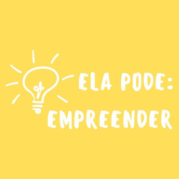 Imagem principal do produto ELA PODE: EMPREENDER