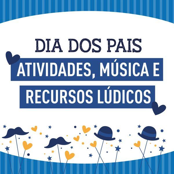 Imagem principal do produto DIA DOS PAIS - ATIVIDADES, MÚSICA E RECURSOS LÚDICOS