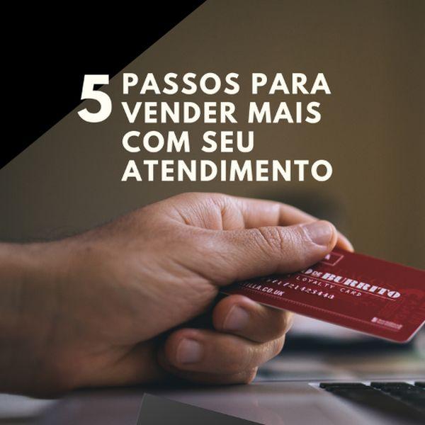 Imagem principal do produto 5 PASSOS PARA VENDER MAIS COM SEU ATENDIMENTO