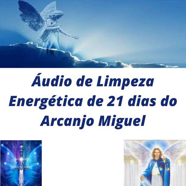 Imagem principal do produto Áudio - 21 dias de Limpeza Energética do Arcanjo Miguel