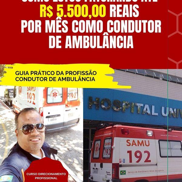 Imagem principal do produto Como faturar até  R$ 5.500,00 reais  por mês como condutor de ambulância