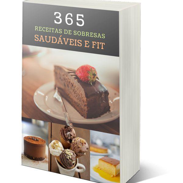 Imagem principal do produto  365 Receitas de Sobremesas Saudáveis e FIT