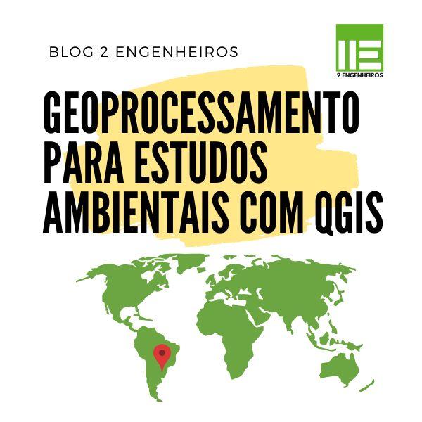 Geoprocessamento Para Estudos Ambientais Com Qgis Hotmart