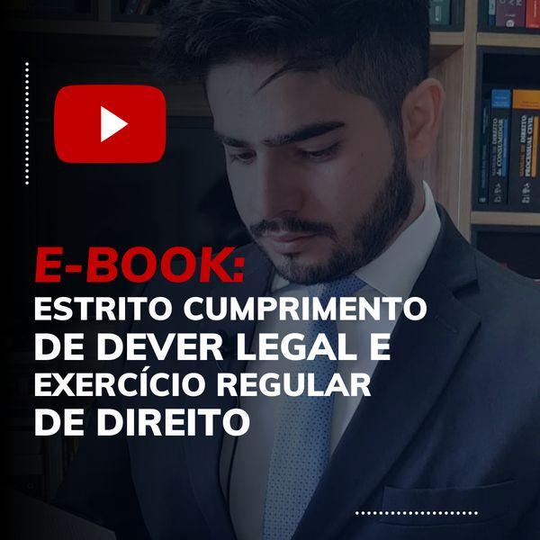 Imagem principal do produto ESTRITO CUMPRIMENTO DE DEVER LEGAL E EXERCÍCIO REGULAR DE DIREITO - MATERIAL DE AULA (E-BOOK)