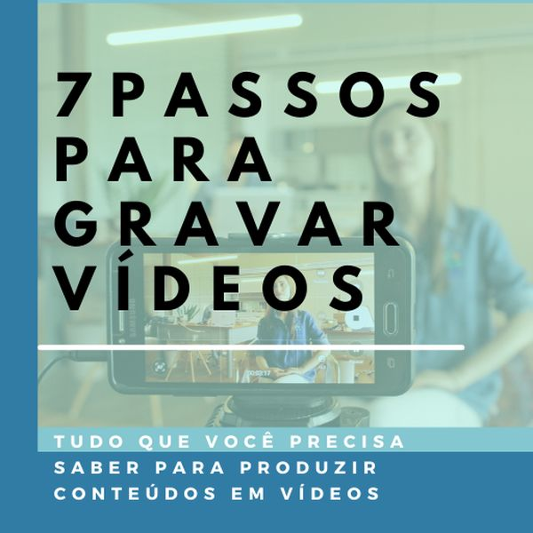 Imagem principal do produto 7 Passos Para Gravar Vídeos