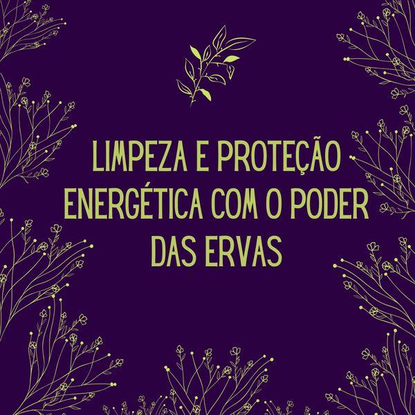 Imagem principal do produto LIMPEZA E PROTEÇÃO ENERGÉTICA COM O PODER DAS ERVAS