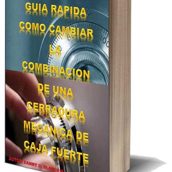 Imagem principal do produto GUIA RAPIDA COMO CAMBIAR LA COMBINACIÓN DE UNA CERRADURA MECÁNICA DE CAJA FUERTE