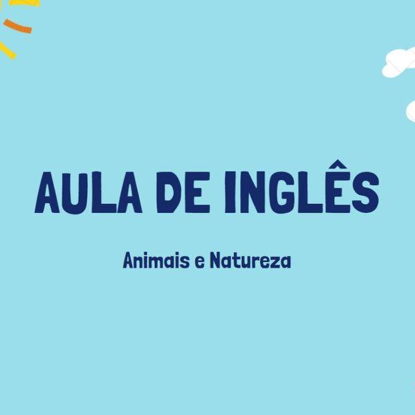 Imagem principal do produto AULA DE INGLÊS PARA CRIANÇAS - ANIMAIS E NATUREZA