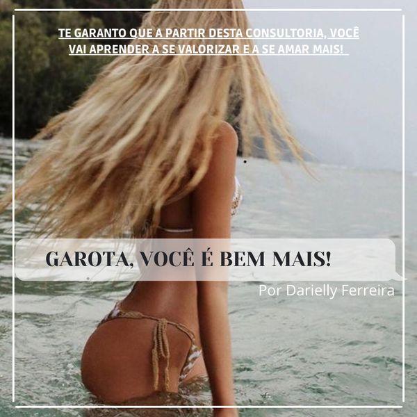 Imagem principal do produto GAROTA, VOCÊ É BEM MAIS!