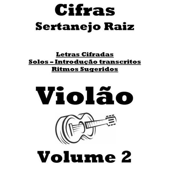 Imagem principal do produto Cifras Violão Sertanejo Raiz Volume 2 -  47 Músicas