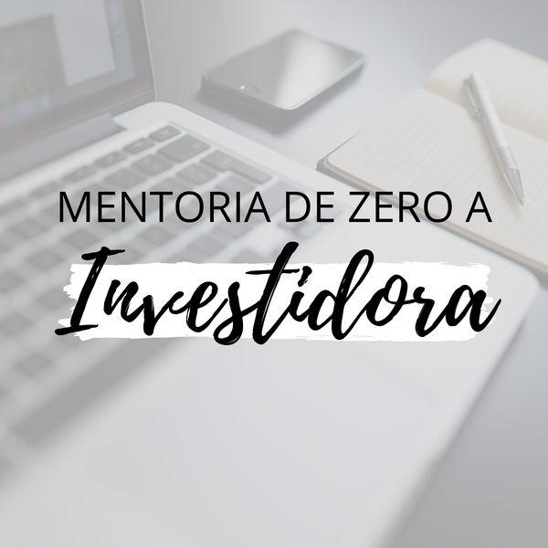 Imagem principal do produto MENTORIA DE ZERO A INVESTIDORA