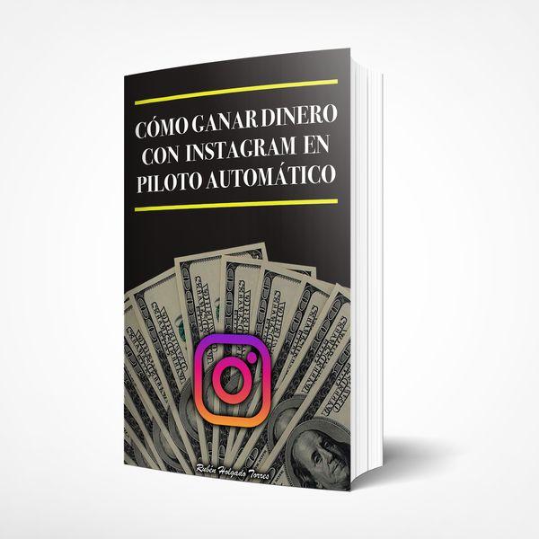 Imagem principal do produto CÓMO GANAR DINERO CON INSTAGRAM EN PILOTO AUTOMÁTICO