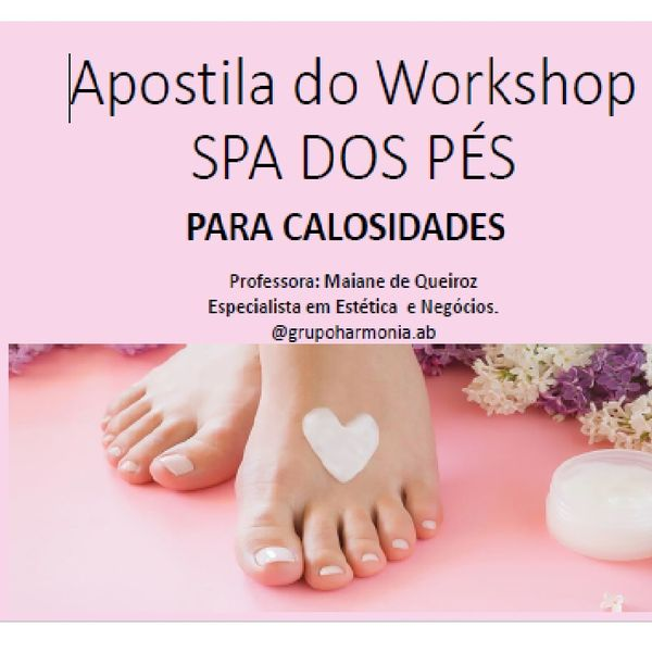 Imagem principal do produto Curso Básico de SPA DOS PÉS pra Calosidade