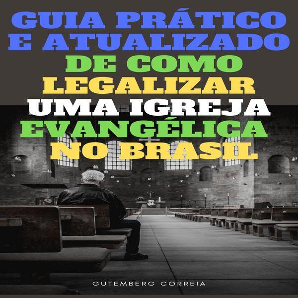 Imagem principal do produto Guia Prático de Como Legalizar uma igreja Evangélica no Brasil