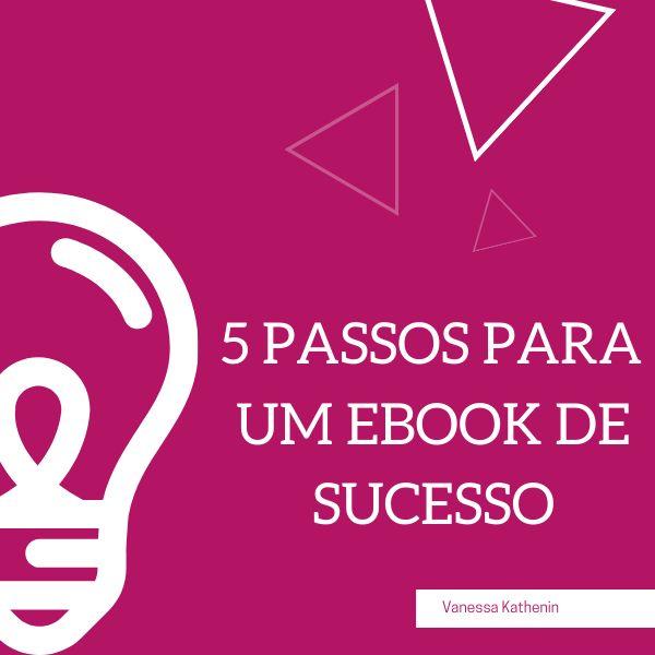Imagem principal do produto 5 PASSOS PARA CRIAR UM EBOOK DE SUCESSO